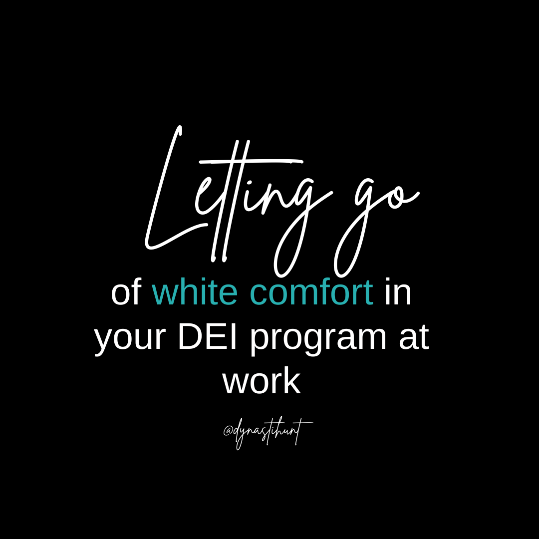 Letting Go of White Comfort in Your DEI Program