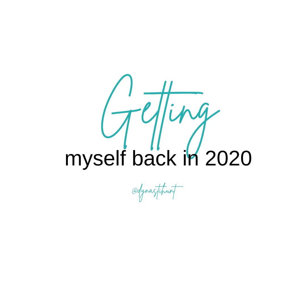 Getting Myself Back in 2020